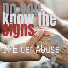 Know the signs of elder abuse